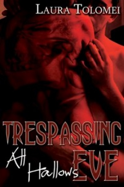 Trespassing All Hollows Eve Laura Tolomei